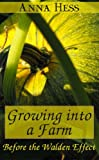 Growing into a Farm: Before the Walden Effect (Modern Simplicity Book 4)