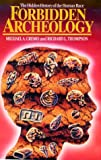 Forbidden Archeology: The Hidden History of the Human Race (0892132949) by Thompson, Richard L.