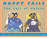Happy Tails: The Call of Nature