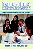 img - for Career Quest for Young Professionals: How to Maintain a Competitive Edge Over Your Peers book / textbook / text book