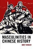 Masculinities in Chinese History (Asia/Pacific/Perspectives)