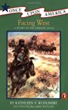 img - for Facing West: A Story of the Oregon Trail (Once Upon America) book / textbook / text book