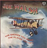 Joe Walsh the smoker you drink, the player you get LP