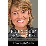 Friendship for Grown-Upsby Lisa Whelchel