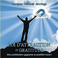 Loi d'attraction et gratitude : Une combinaison gagnante accessible à tous ! | Livre audio Auteur(s) : Suzanne Deborah Jennings Narrateur(s) : Suzanne Deborah Jennings