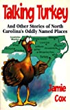img - for Talking Turkey: And Other Stories of North Carolina's Oddly Named Places book / textbook / text book