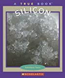 img - for Silicon (True Books: Elements) book / textbook / text book