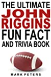 The Ultimate John Riggins Fun Fact An...
