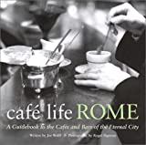 img - for Caf  Life Rome: A Guidebook to the Caf s and Bars of the Eternal City (Cafe Life) by Joe Wolff, Roger Paperno (2002) Paperback book / textbook / text book