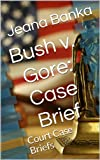 img - for Bush v. Gore: Case Brief (Court Case Briefs) book / textbook / text book