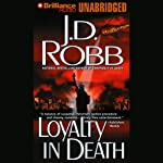 Loyalty in Death: In Death, Book 9 (       UNABRIDGED) by J. D. Robb Narrated by Susan Ericksen