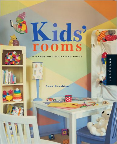 Kids' Rooms: A Hands-On Decorating Guide (Interior Design and Architecture)