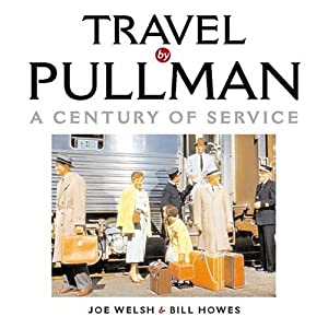 Amazon.com: Travel by Pullman: A Century of Service, 1865-1969 ...