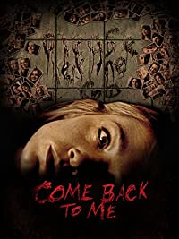 Come Back To Me (2014) Horror