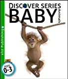 Baby Animals (Discover Series)