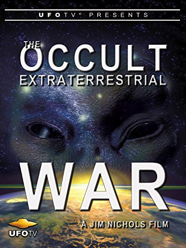 UFOTV Presents The Occult Extraterrestrial War