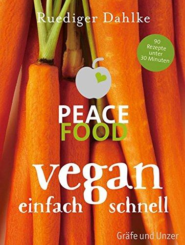 Peace Food - Vegan einfach schnell (Einzeltitel)