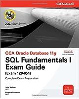 OCA Oracle Database 11g SQL Fundamentals I Exam Guide: Exam 1Z0-051