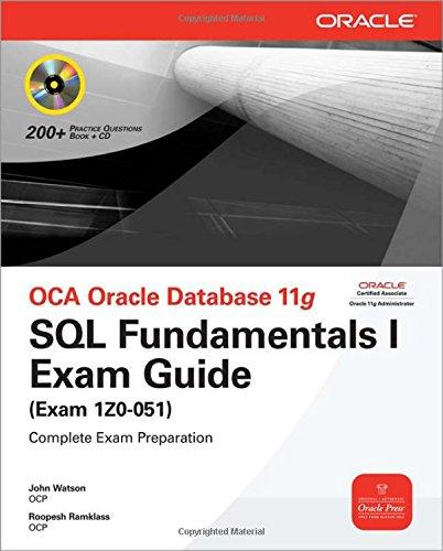 Osborne Media OCA Oracle Database 11g SQL Fundamentals I Exam Guide Exam 1Z0-051