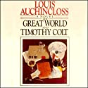 The Great World and Timothy Colt Audiobook by Louis Auchincloss Narrated by Brian Emerson
