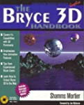 THE BRYCE 3D HANDBOOK. Includes CD-ROM