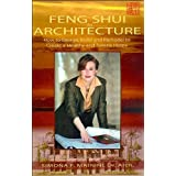 Feng Shui For Architecture: How to Design, Build and Remodel to Create A Healthy and Serene Home ~ Dr. Arch. Simona F....