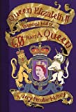 David Arscott Very Peculiar History Queen Elizabeth II, 60 years a Queen