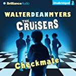 Checkmate: The Cruisers, Book 2 (       UNABRIDGED) by Walter Dean Myers Narrated by Kevin R. Free