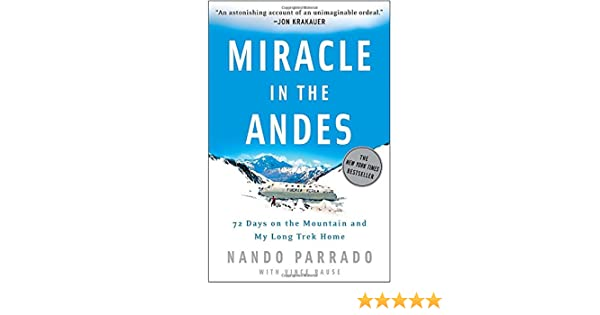 Buy Miracle in the Andes: 72 Days on the Mountain and My Long Trek ...