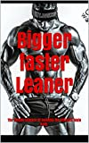 Bigger faster Leaner: The Simple Science of Building the Ultimate Male Body (The Strength Training, Weight Training Guide, and Diet to build muscle Book)