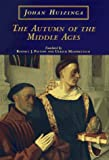 The Autumn of the Middle Ages (0226359948) by Johan Huizinga