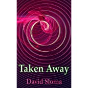 "Taken Away (Kindle Edition) By David Sloma          Buy new: $1.99     Customer Rating:       First tagged ""ufo"" by David Sloma, writer"