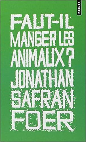 Faut-il manger des animaux? Jonathan Safran Foer