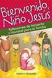 Bienvenido, Ni�o Jes�s: Reflexiones de Adviento y Navidad para la familia (Spanish Edition)
