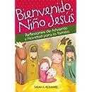 Bienvenido, Niño Jesús: Reflexiones de Adviento y Navidad para la familia (Spanish Edition)