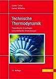 Technische Thermodynamik - Theoretische Grundlagen und praktische Anwendungen -