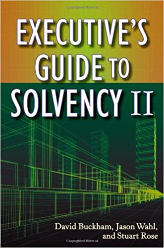 Executive's Guide to Solvency II written by David Buckham