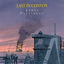 Last in Convoy Audiobook by James Pattinson Narrated by Terry Wale
