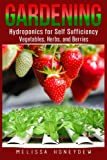 img - for Gardening: Hydroponics for Self Sufficiency - Vegetables, Herbs, & Berries (Herbs, Berries, Organic Gardening, Canning, Homesteading, Tomatoes, Food Preservation) book / textbook / text book