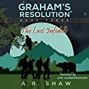 The Last Infidels: Graham's Resolution, Book 3 Audiobook by A. R. Shaw Narrated by Jim Cunningham