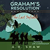 The Last Infidels: Graham's Resolution, Book 3 | A. R. Shaw