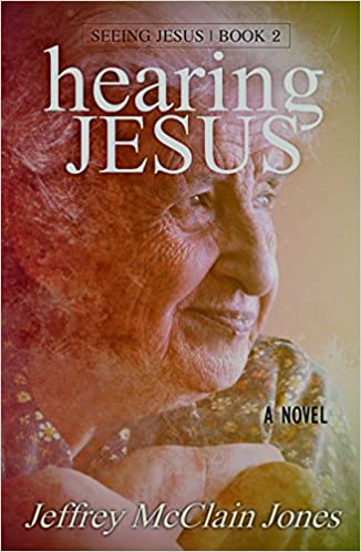 Hearing Jesus (Seeing Jesus Book 2)