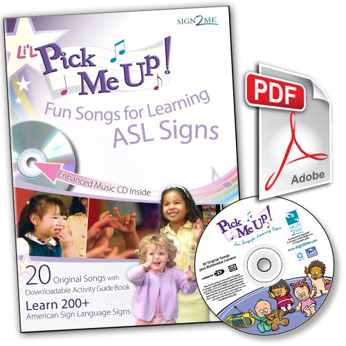 Li'L Pick Me Up! Fun Songs for Learning ASL Signs (Enhanced CD with Digital Download ASL Activity Guide)