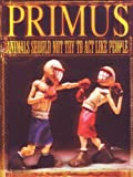 Primus : Animals Should Not Try to Act Like People (2000) [Inclus un CD 5 Titre] [(+CD)]