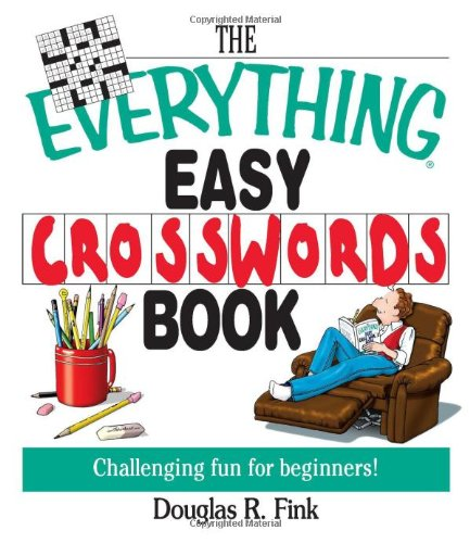 The Everything Easy Cross-Words Book: Challenging Fun for Beginners (Everything Series)