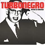 Never Is Forever ~ Turbonegro