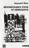 D�sob�issance civile et d�mocratie : Sur la justice et la guerre par Zinn