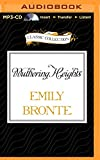 Emily Bronte Wuthering Heights (Classic Collection (Brilliance Audio))
