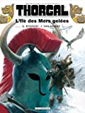 Thorgal, tome 2: L'Île des mers gelées (French Edition) (2803603594) by Grzegorz Rosinski