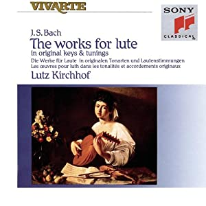 Bach: The Works for Lute in Original Keys & Tunings